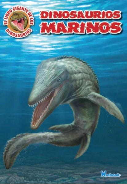 Dinosaurios Marinos Ediciones Winbook Los dinosaurios terrestres siempre han tenido más fama, ya que su relativamente sencillo acceso ha hecho que el ser humano los. dinosaurios marinos